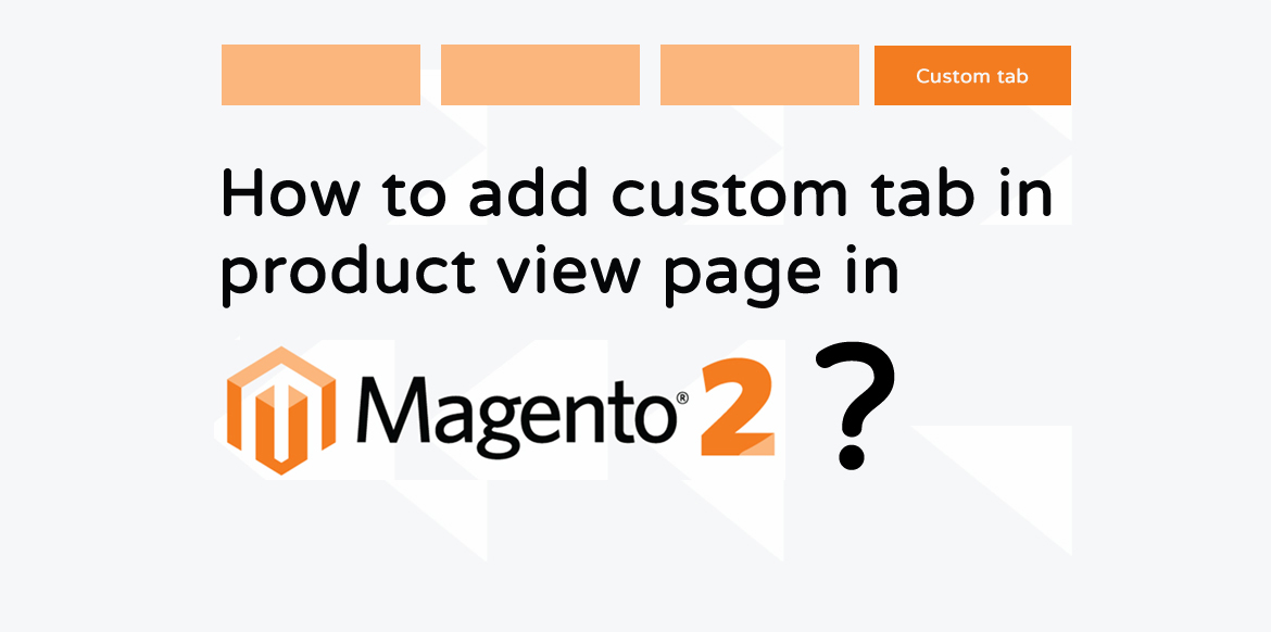 How to add Custom tab in Product View Page in Magento2
