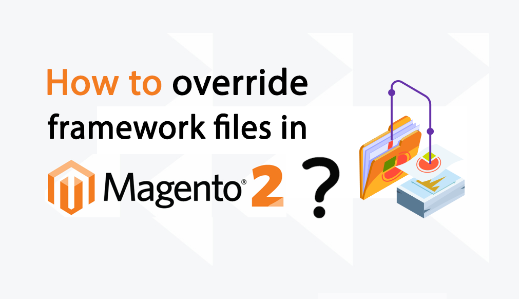 Framework files in Magento2